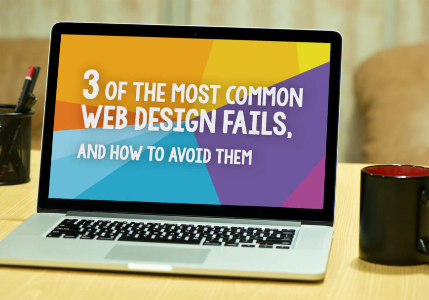 3-of-the-Most-Common-Web-Design-Fails-and-How-to-Avoid-Them